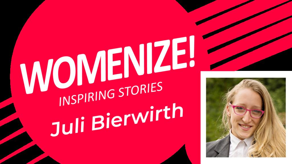 Juli Bierwirth – Womenize! – Inspiring Stories