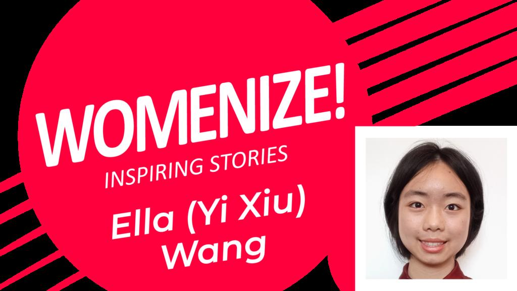 Ella (Yi Xiu) Wang – Womenize! – Inspiring Stories