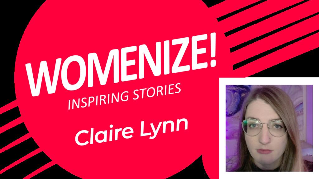 Claire Lynn – Womenize! – Inspiring Stories
