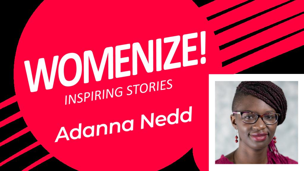 Adanna Nedd – Womenize! – Inspiring Stories