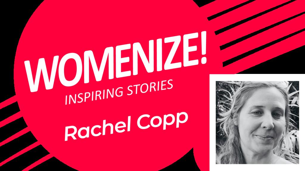 Rachel Copp – Womenize! – Inspiring Stories