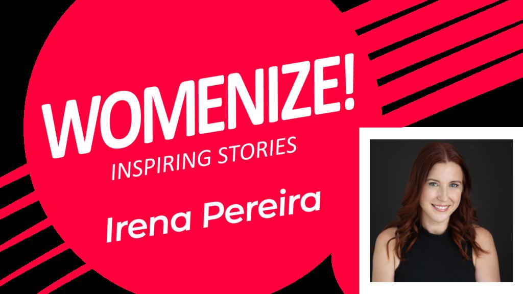 Irena Pereira – Womenize! – Inspiring Stories